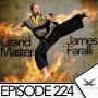 Artwork for Episode 224 - Grandmaster James Faralli