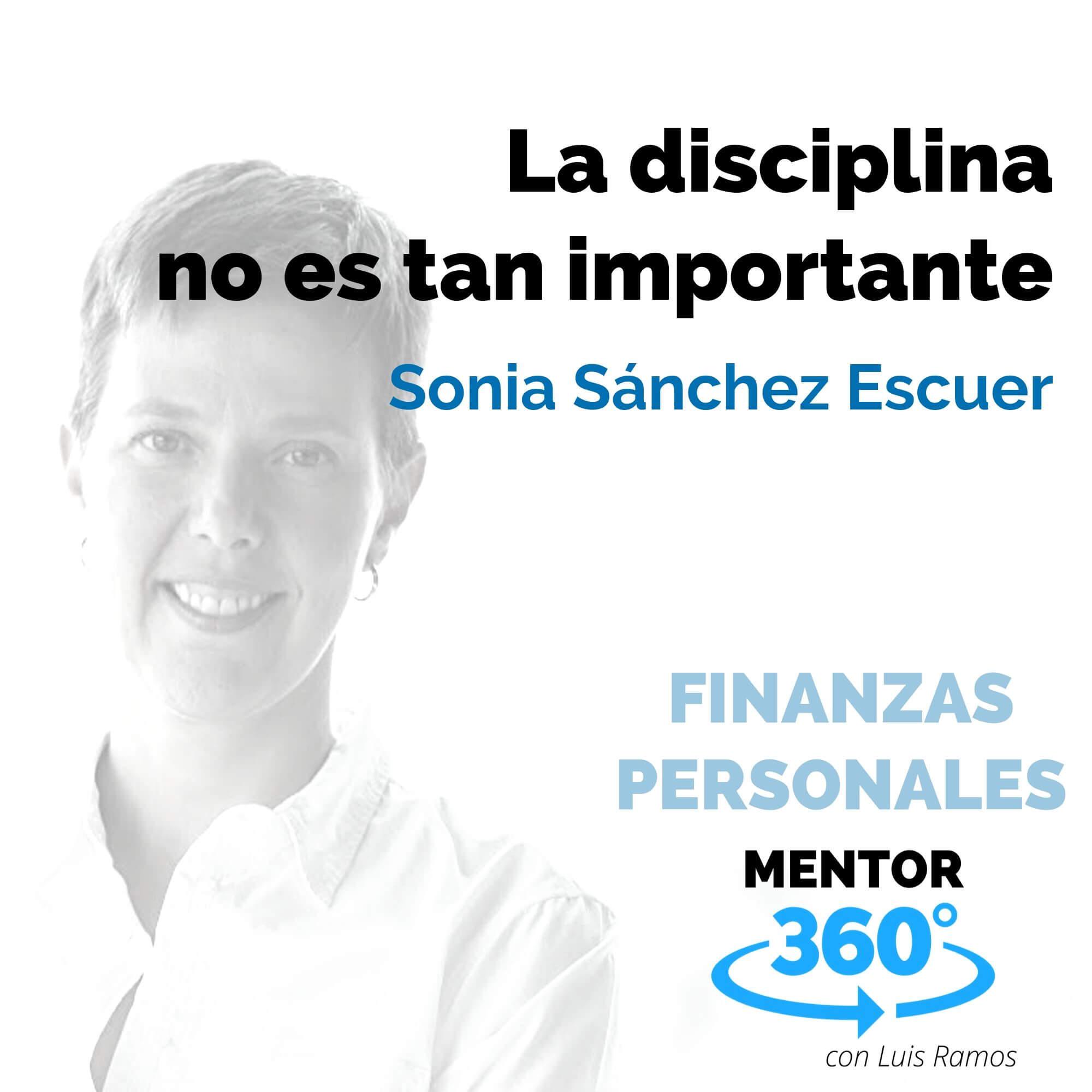 La disciplina no es tan importante, con Sonia Sánchez Escuer - FINANZAS PERSONALES