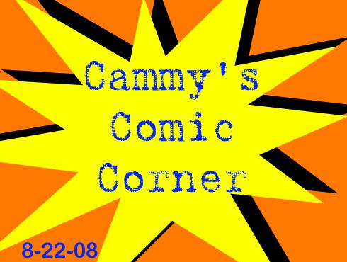 Cammy's Comic Corner - Episode 43 (8/22/08)