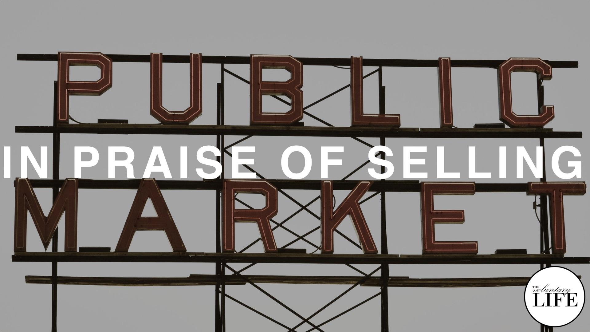 38 Entrepreneurship Part 3: In Praise Of Selling