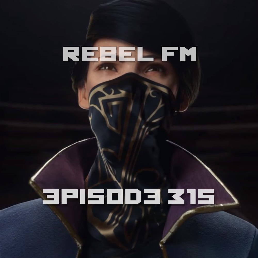 Rebel FM Episode 315 - 11/18/2016