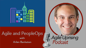 Agile and PeopleOps with Arlen Bankston cover