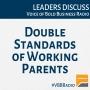 Artwork for Program 138 - Double Standards of Working Parents