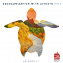 Artwork for 71 - Decolonization with Zikato - Part 2
