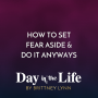 Artwork for MINISODE | How To Set Fear Aside & Do It Anyways