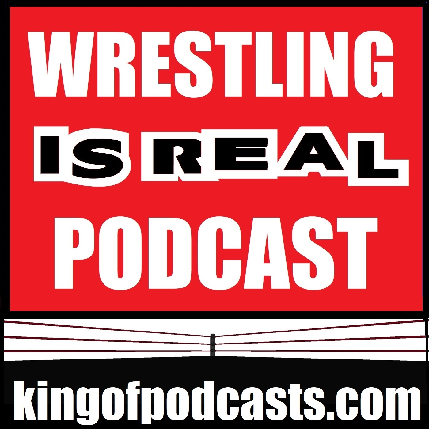 Wrestling is Real Wrestling Podcast show art