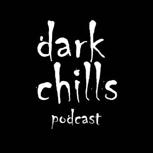 Dark Chills Podcast