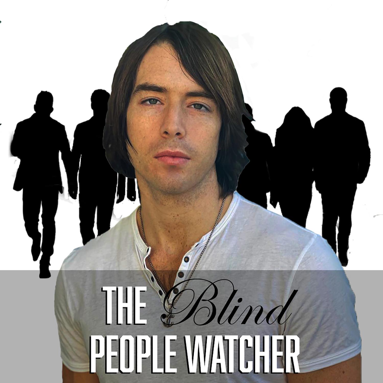 The Blind People Watcher show art