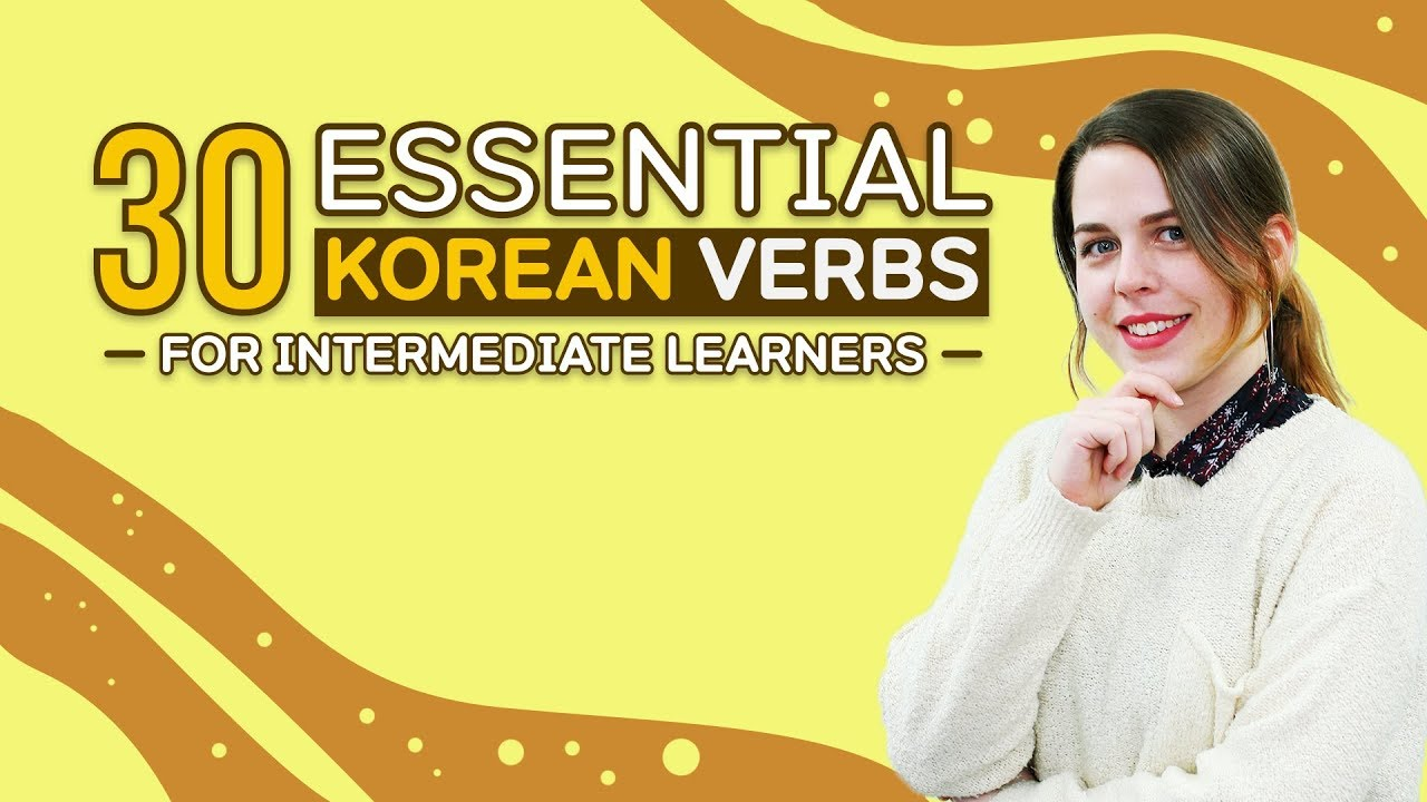 30 Essential Korean Verbs For Intermediate Learners