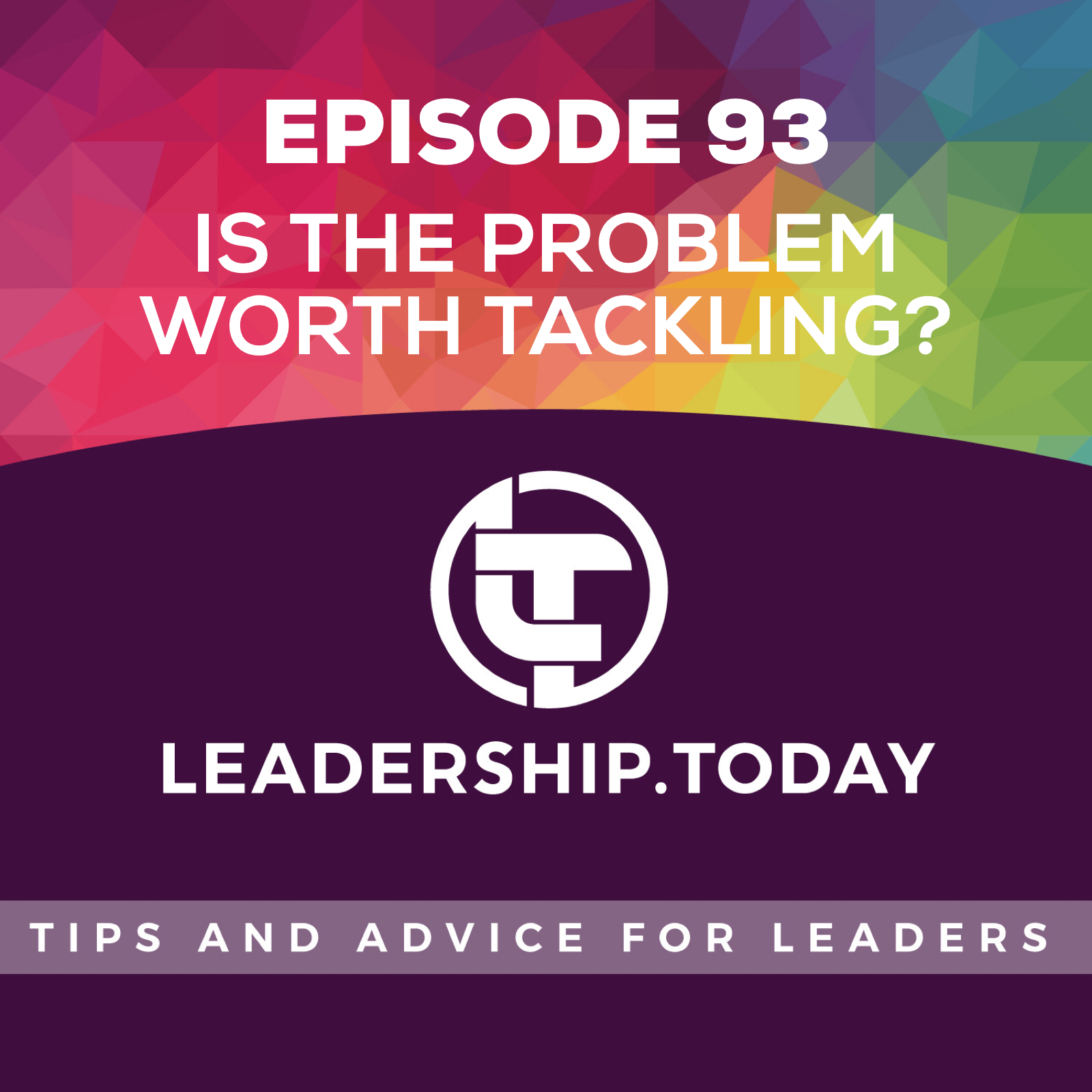 Episode 93 - Is the Problem Worth Tackling?