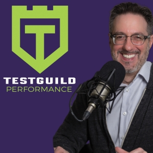 TestGuild Performance Testing and Site Reliability Podcast