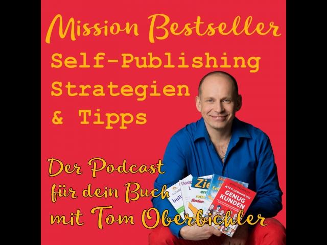Mission Bestseller - Self-Publishing Strategien & Tipps: Wie bekommst du als Autor, als Autorin mehr Sichtbarkeit? – Frank Katzer Folge 192