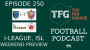Artwork for TFG Indian Football Ep.250: ISL, I-League: The Blasters Comeback + Weekend Preview