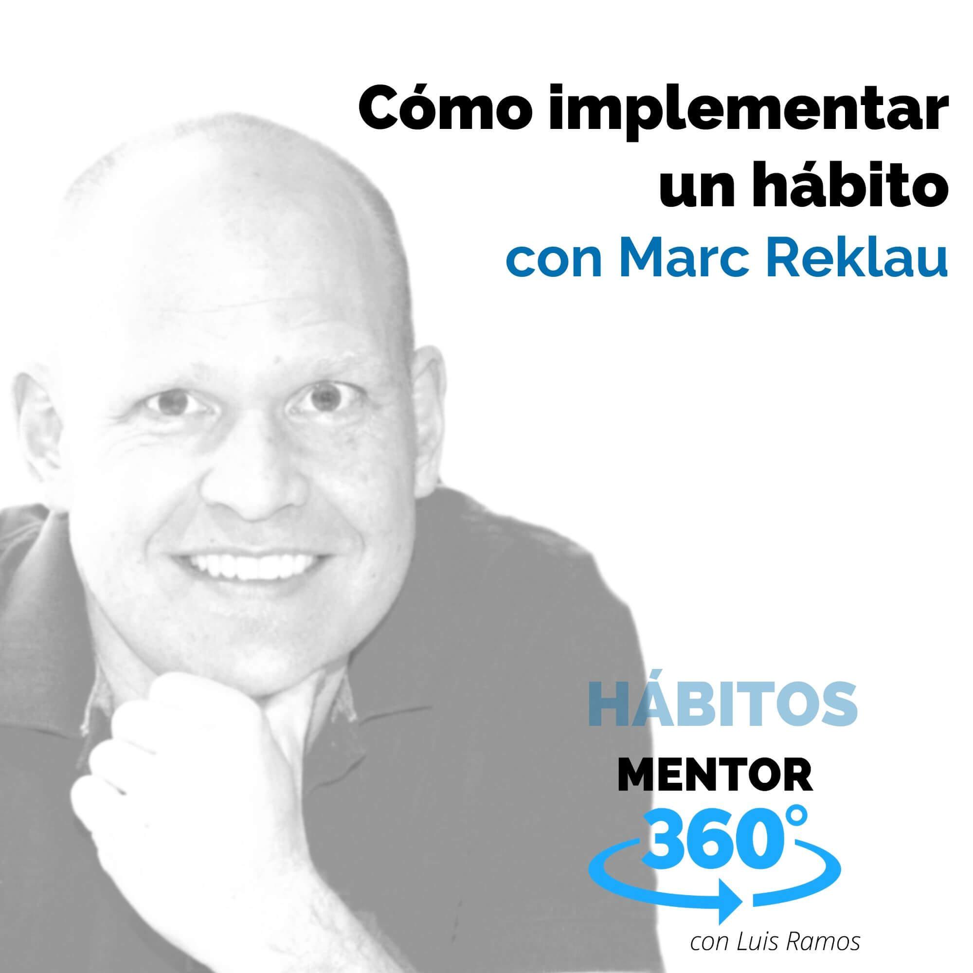 Cómo implementar un hábito, con Marc Reklau - HÁBITOS