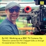 Artwork for Ep142 - Experiences of a BBC TV Camera operator and drone pilot, Phil Chappell