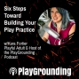 Artwork for PGP 41 - Six Steps Toward Building Your Play Practice