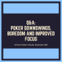 Artwork for Poker Downswings, Boredom and Improved Focus | Q&A Podcast #235