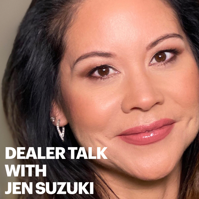 Dealer Talk With Jen Suzuki show art