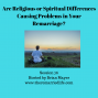 Artwork for 76: Are Religious or Spiritual Differences Causing Problems in Your Remarriage?