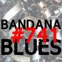 Artwork for Bandana Blues #741 - All Kinds Of Good Stuff