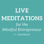 Artwork for Live Meditations for the Mindful Entrepreneur - 10/31/16