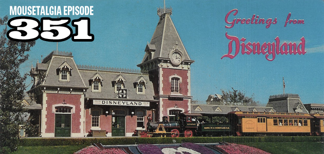 Mousetalgia Episode 351: 60 years of Disneyland