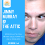 Artwork for E44 - Jimmy Murray at The Attic (Tampa) - Funny Guy, Twitter Celeb, AI Programmer