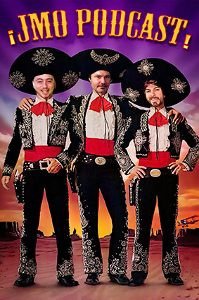 JMO: Episode 18 - The Three Amigos Don't Save The Day