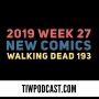 Artwork for 2019 Week 27 New Comics (Walking Dead 193 Review)