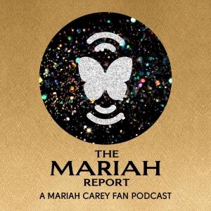 The Mariah Report - A Mariah Carey Fan Podcast
