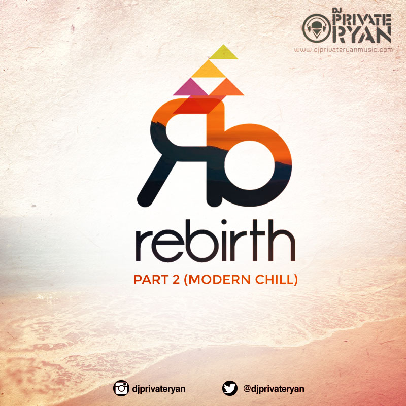 Private Ryan Presents Rebirth Part 2 (Modern Chill)