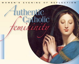 Authentic Catholic Femininity-Fr. John Riccardo & Teresa Tomeo