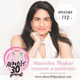Artwork for Ep 112 - Manisha Thakor on Empowering Women to Build Financial Strength, Get Out of Debt + Marry Power with Purpose
