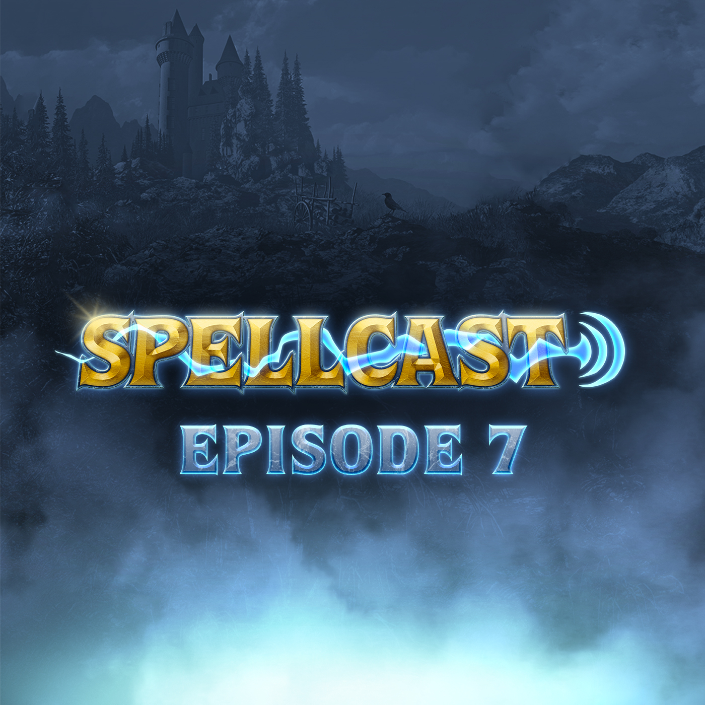 Spellcast Episode 7
