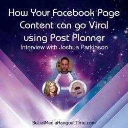 28 - How Your Facebook Page Content can go Viral using Post Planner with Joshua Parkinson