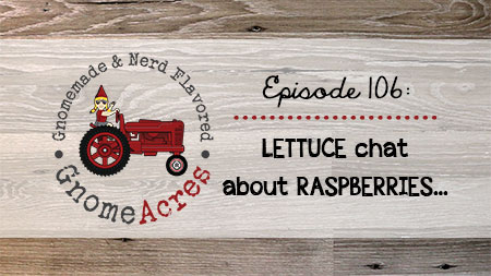 Artwork for Ep 106: Lettuce Chat About Raspberries