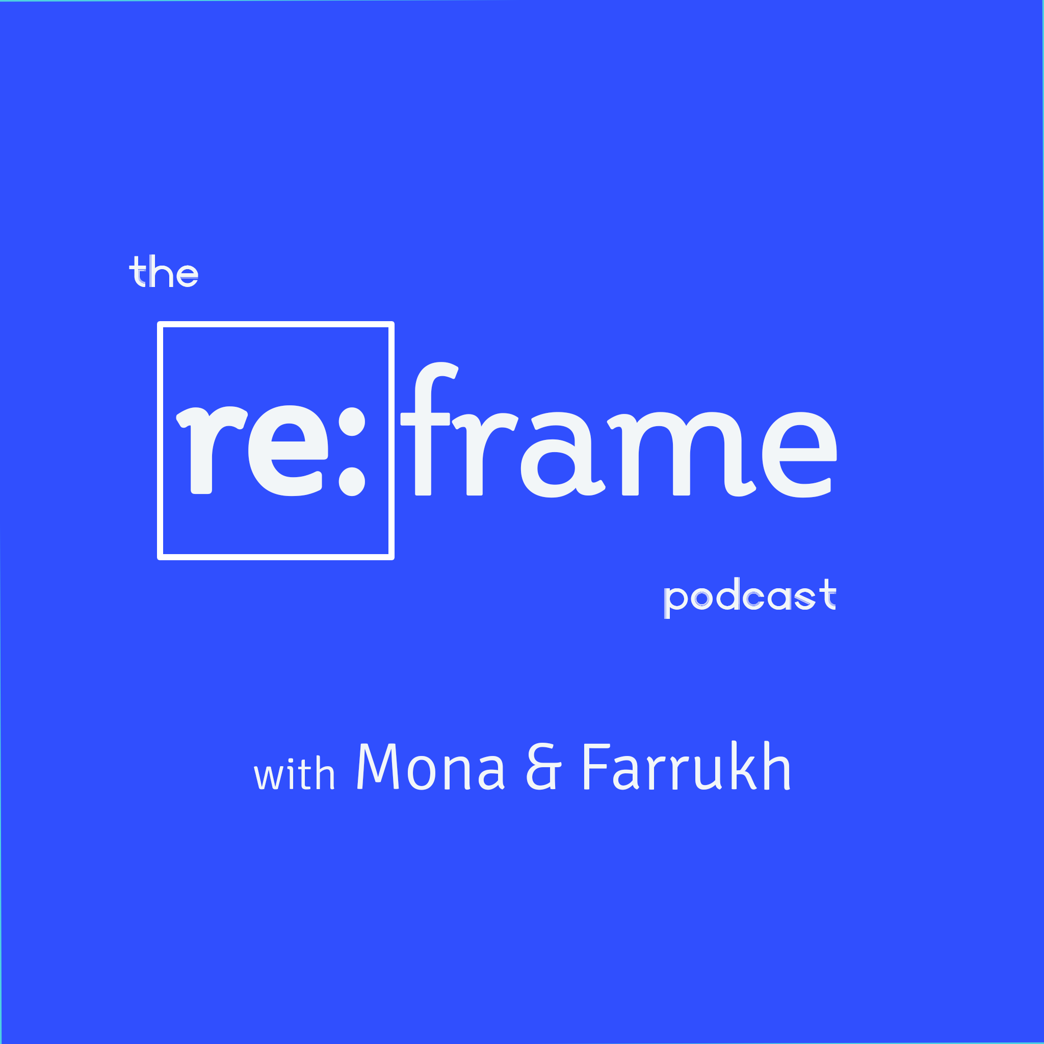 reframe with mona and farrukh show art