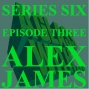 Artwork for S6 EP3: ALEX JAMES