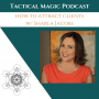 Artwork for How to Attract Clients  w/ Sharla Jacobs, CEO of Thrive Academy
