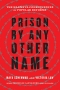 Artwork for Prison By Any Other Name: Vikki Law on Toxic Reforms