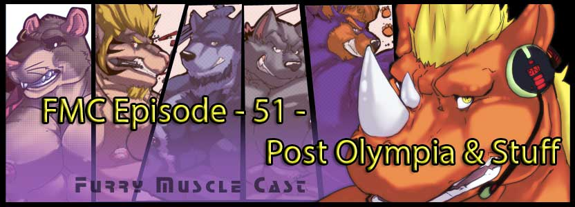 Furry-Muscle Cast – 51 - Post Olympia & Stuff