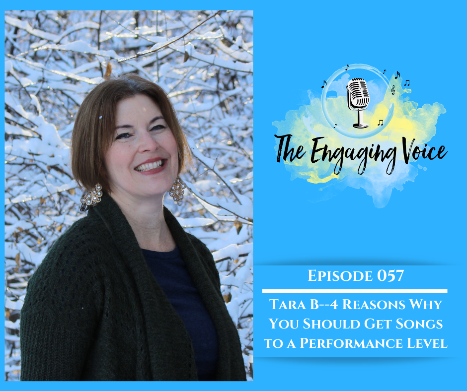 Tara B | 4 Reasons Why You Should Get Songs to a Performance Level