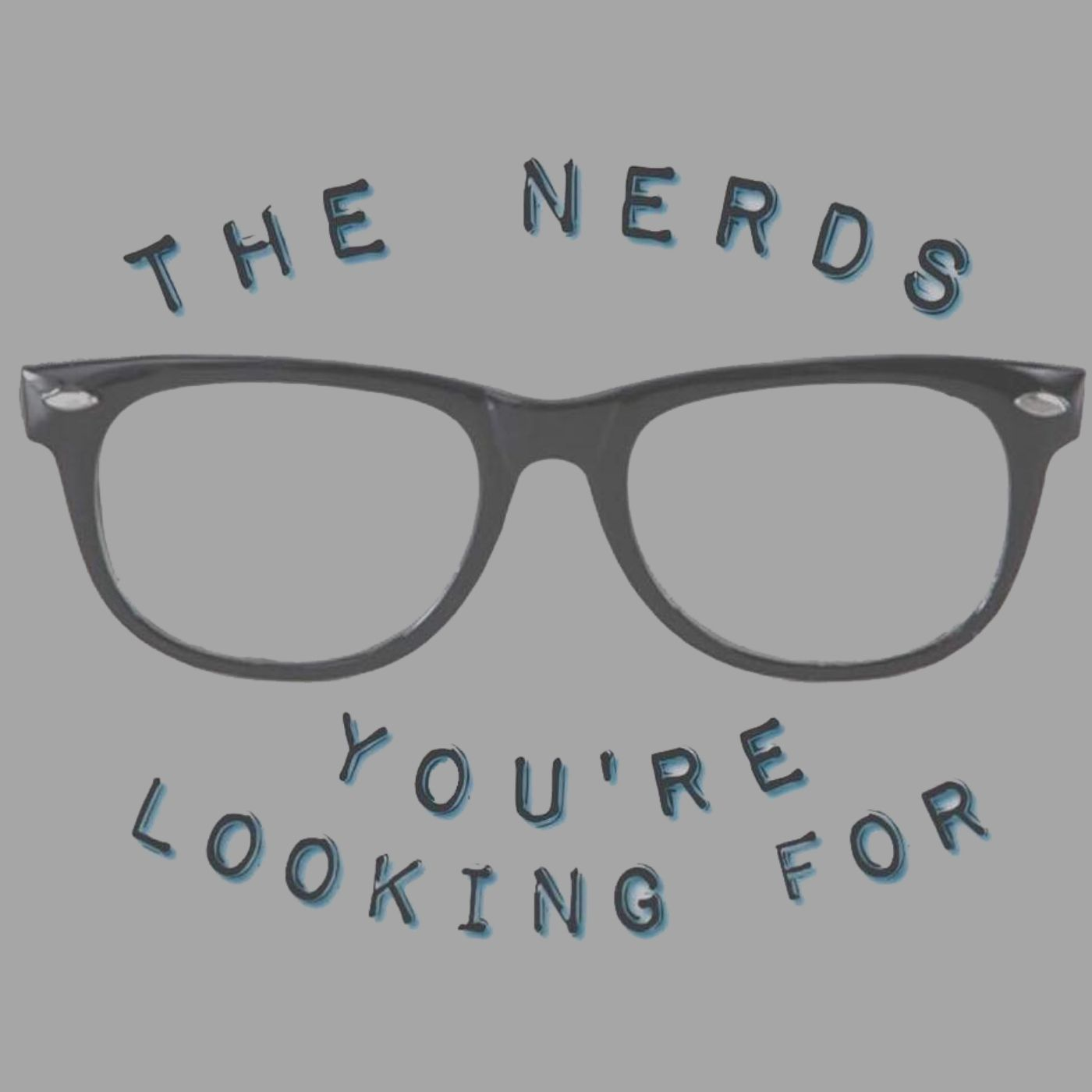 The Nerds You're Looking For | TV/Film Podcast show art