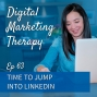 Artwork for Ep 63   Time to Jump Into LinkedIn