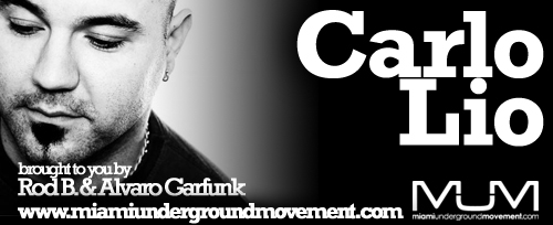 Miami Sessions with Carlo Lio - Miami Underground Movement - M.U.M. Episode 152