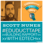 Artwork for #EduDuctTape Podcast Ep 46 with Scott Nunes