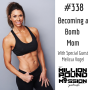 Artwork for 338 Melissa Vogel: Becoming a Bomb Mom