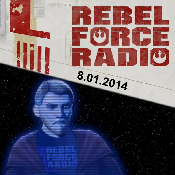 .RebelForce Radio: August 1, 2014
