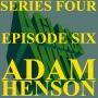 Artwork for S4 EP6: ADAM HENSON