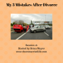 Artwork for 16:  My 3 Mistakes After Divorce